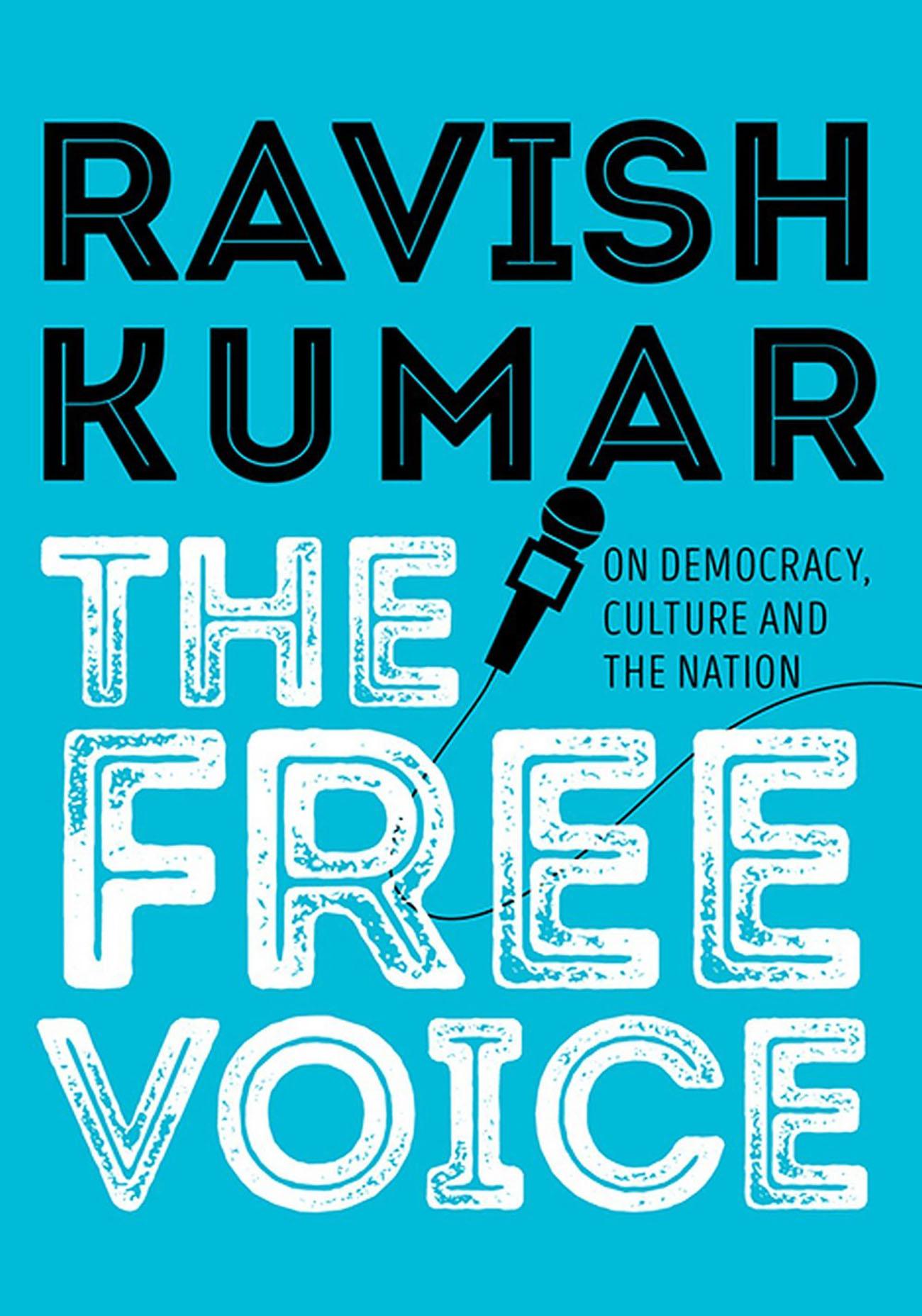 रवीश कुमारको 'द फ्री भोइस' : अभिव्यक्ति स्वतन्त्रताको प्रखर पैरवी